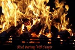 Block Burning With Prayer